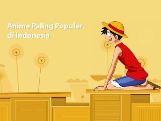 Anime Paling Populer di Indonesia