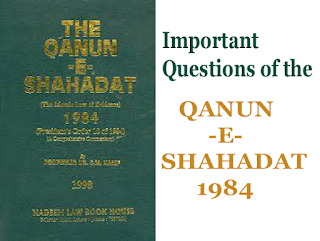 Important Questions Qanun-e-Shahadat Order 1984