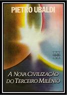 07- A Nova Civilização do Terceiro Milênio - Pietro Ubaldi (PDF-Ipad &Tablet)