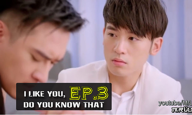 [Eng Sub] I Like You. Do You Know That (EP.3) Full Movie