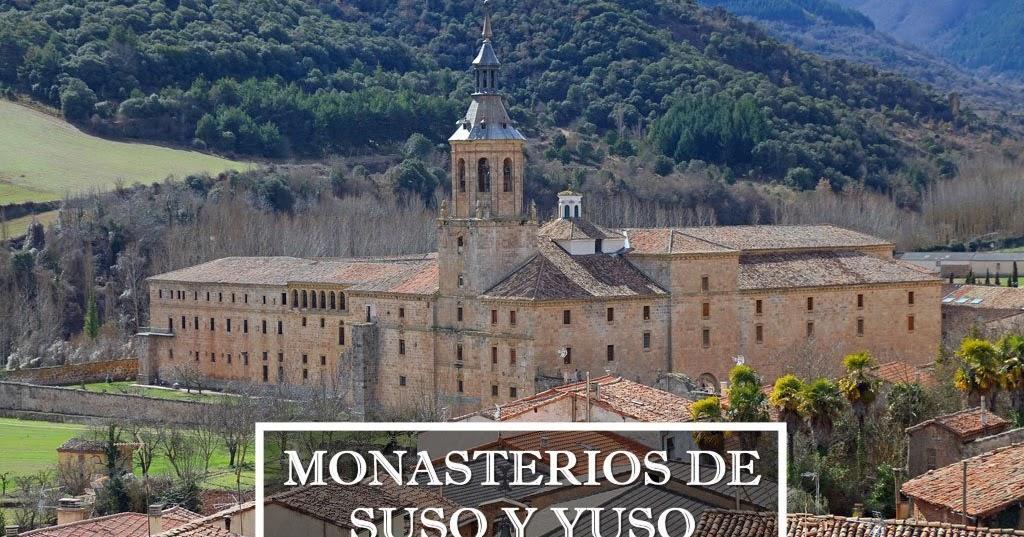 San Millán de la Cogolla y sus monasterios: Suso y Yuso