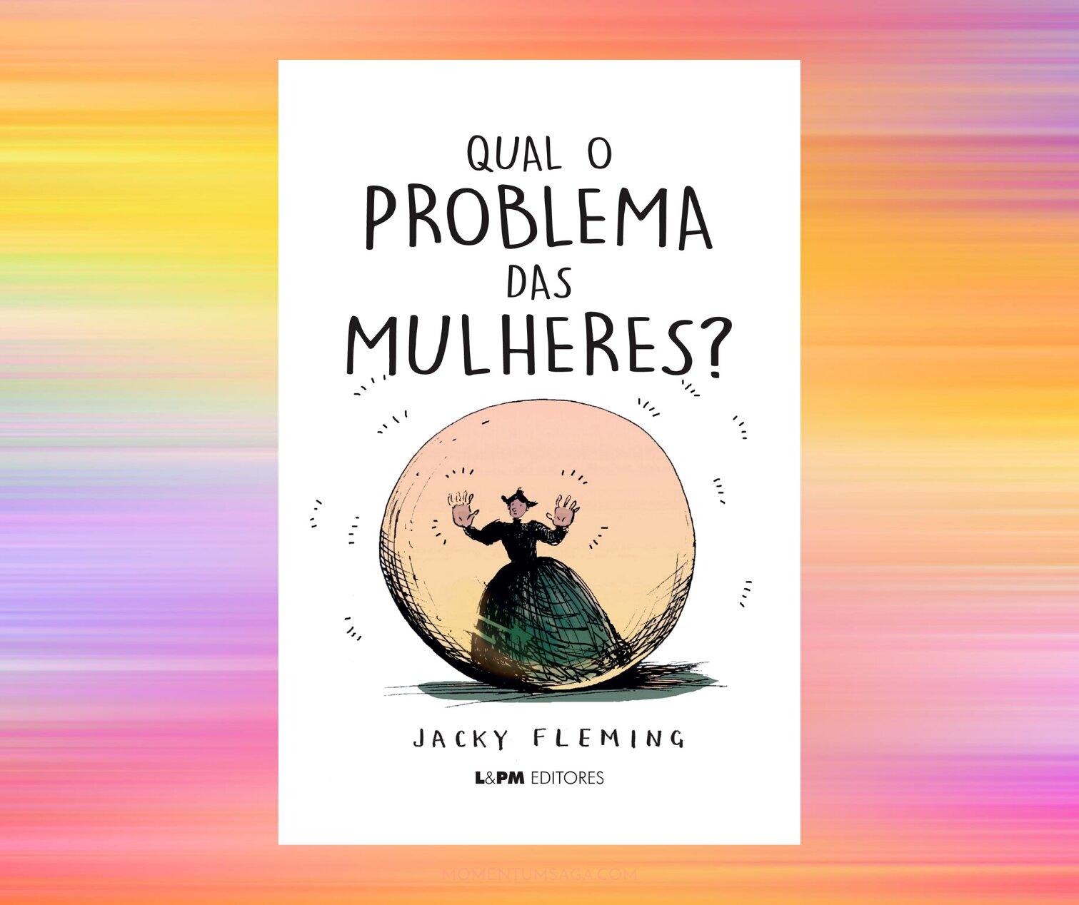 Resenha: Qual o problema das mulheres?, de Jacky Fleming