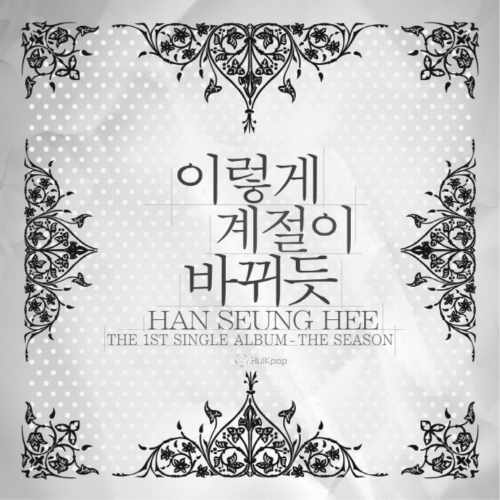 [Single] Han Seung Hee – This Season Seemed To Have Changed