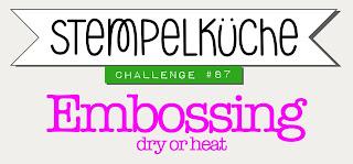 https://stempelkueche-challenge.blogspot.de/2018/01/stempelkuche-challenge-87-embossing-dry.html