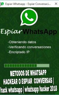 METODOS DE WHATSAPP HACKEAR O ESPIAR  CONVERSAS | hack whatsapp | whatsapp hacker 2018