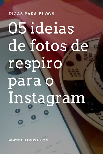 ideias para fotos de respiro no instagram
