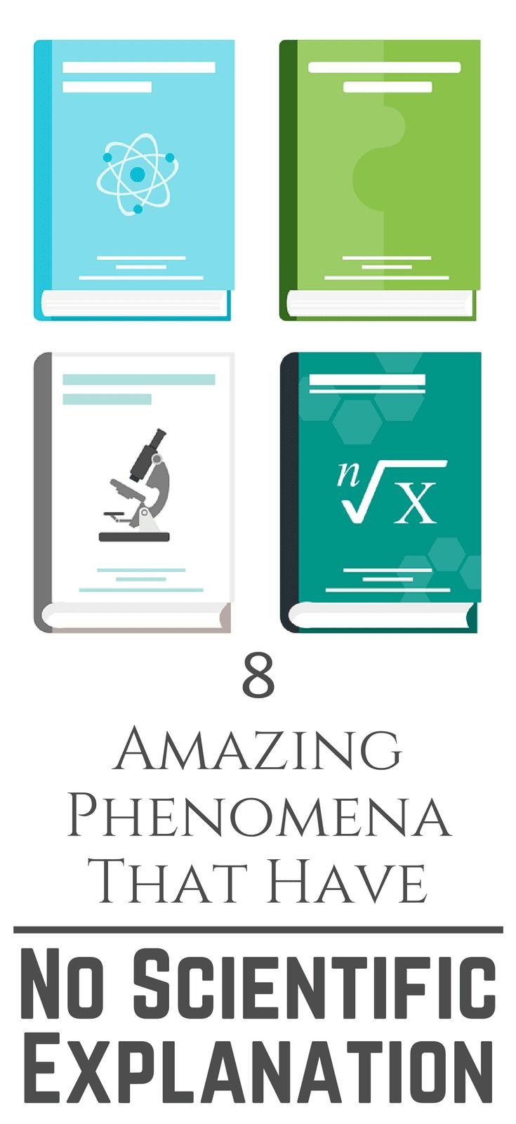 8 Amazing Phenomena That Have No Scientific Explanation