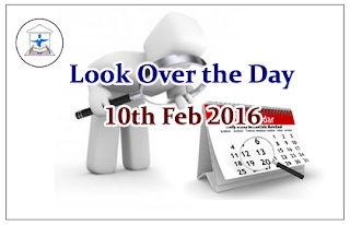 Look Over the Day – 10th Feb 2016