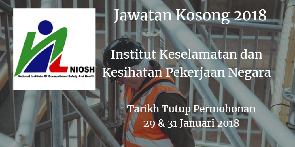 Jawatan Kosong Institut Keselamatan dan Kesihatan Pekerjaan Negara 29 & 31 Januari 2018
