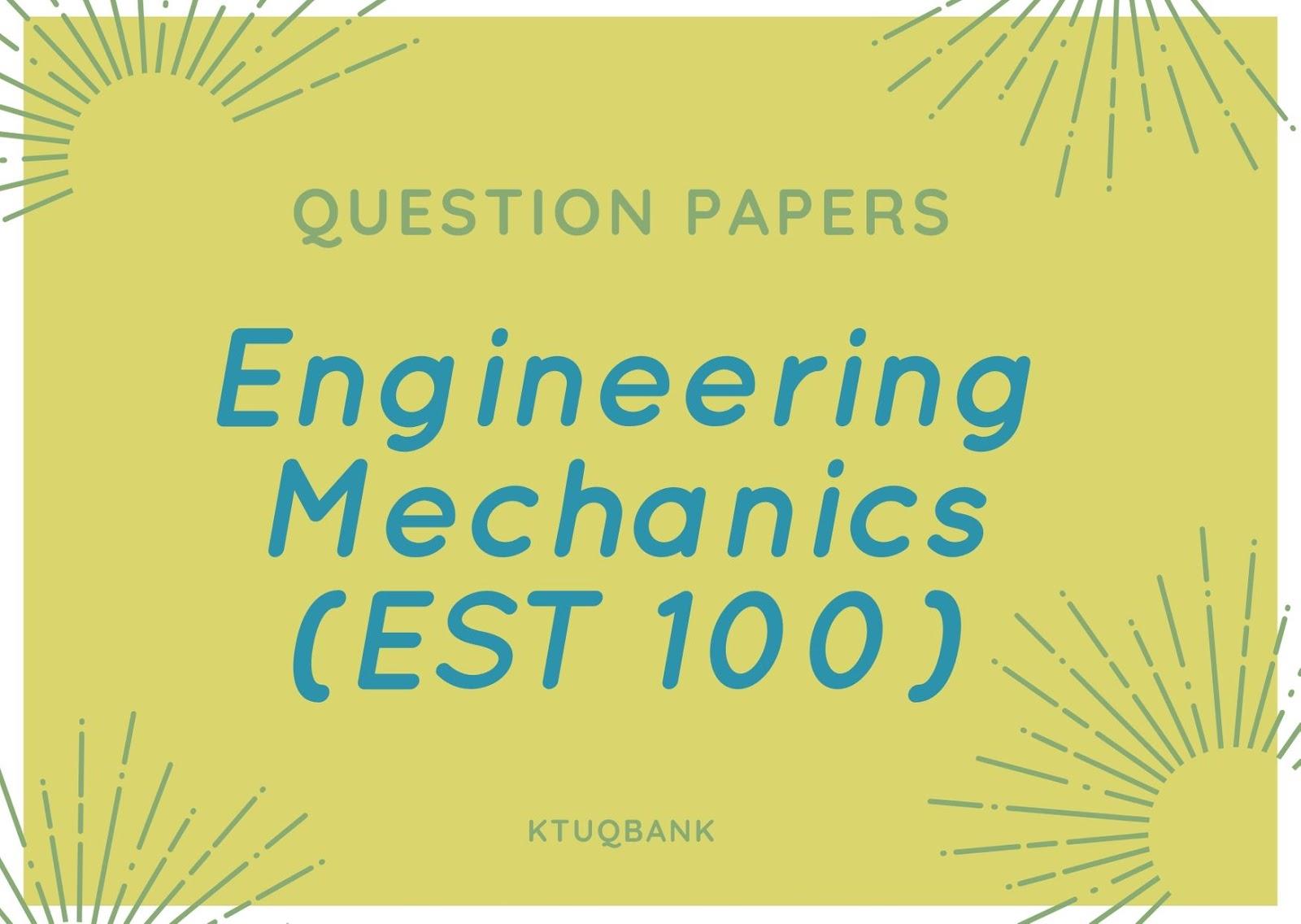 Engineering Mechanics   EST100   Question Papers