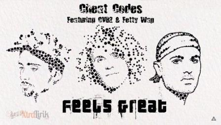 Arti Lirik Feels Great Cheat Codes Terjemahan