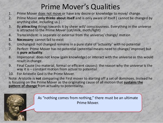 explain aristotles understanding of the prime mover essay One way of understanding what aristotle is doing is that he is pushing this rational let us summarise aristotle's argument before we explain what this pure actuality is what is this prime mover since it is actuality without any potentiality it must be identified with.