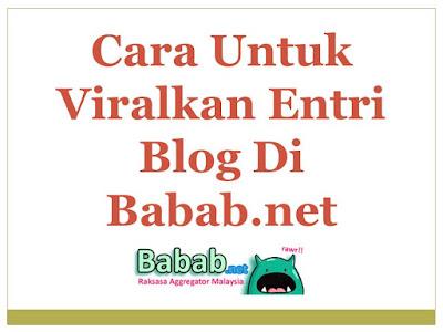 Cara Untuk Viralkan Entri Blog Di Babab.net