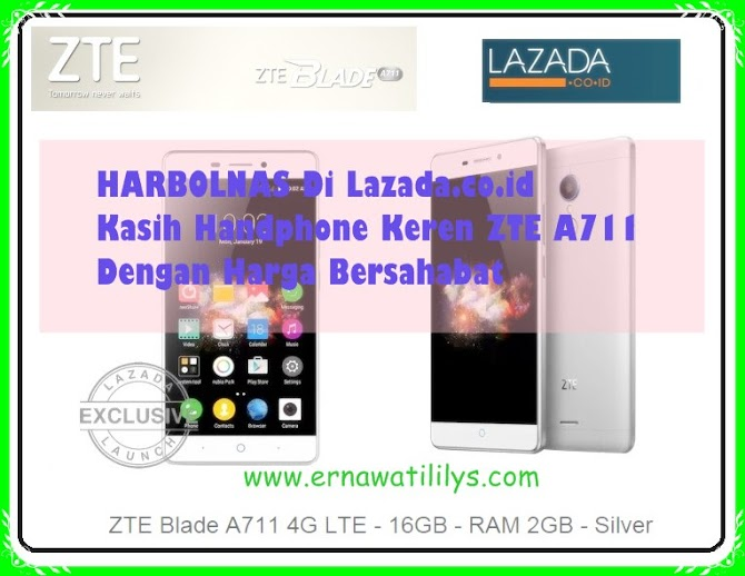 HARBOLNAS Di Lazada.co.id Kasih Handphone Keren ZTE A711 Dengan Harga Bersahabat