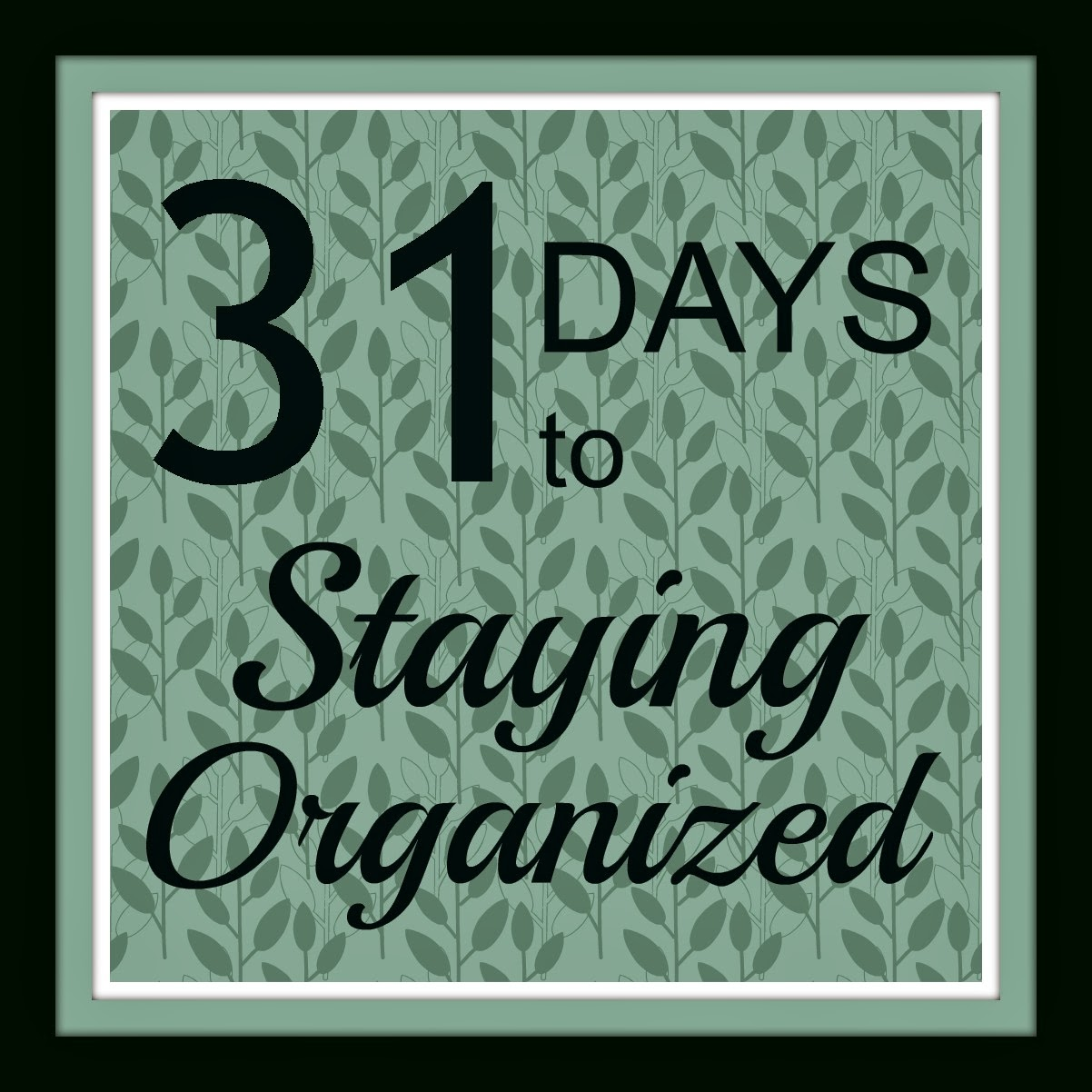 Prairie home therapy staying organized 31 days for How to stay organized at home