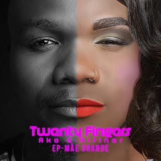 BAIXAR EP   Twenty Fingers- Mãe Grande [ Novidades Só Aqui] 2018