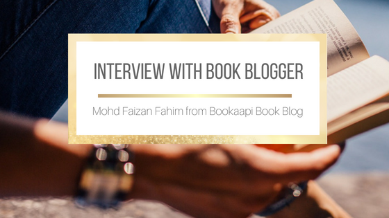 Interview with Mohd Faizan Fahim from Bookaapi Book Blog #BookBlogger #BookBlog
