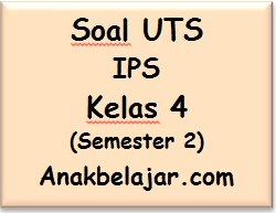 Soal UTS IPS kelas 4 semester 2 tahun 2016