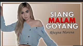 Lirik Lagu Rheyna Morena - Siang malam Goyang