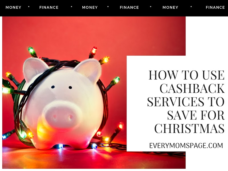 How To Use Cashback Services To Save For Christmas