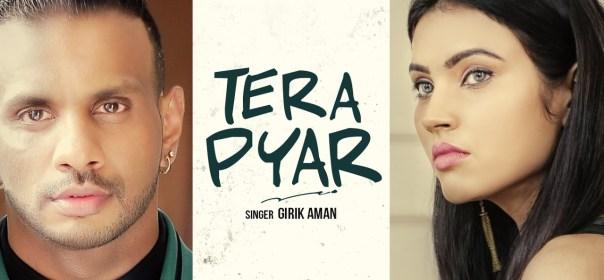 Tera Pyar Lyrics – Girik Aman