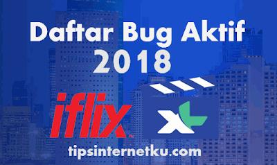 Daftar Bug Iflix Dan Super Nonton XL Aktif Terbaru 2018