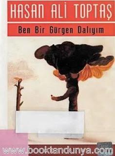 Hasan Ali Toptaş - Ben Bir Gürgen Dalıyım
