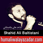 http://www.nohaypk.com/2015/10/shahid-ali-baltistani-nohay-2016.html