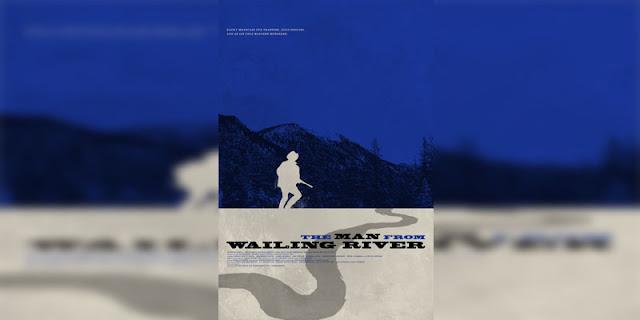 Sinopsis, detail dan nonton trailer Film The Man from Wailing River
