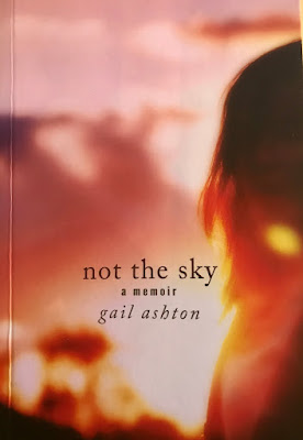 Not the Sky  - a memoir.  Author Gail Ashton