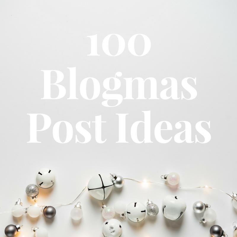 100 Blogmas Post Ideas.
