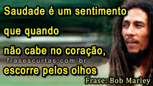 Frases de Bob Marley sobre Saudade