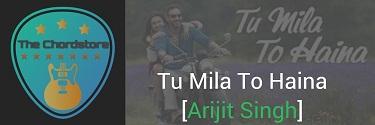TU MILA TO HAINA Guitar Chords | [Arijit Singh] De De Pyaar De