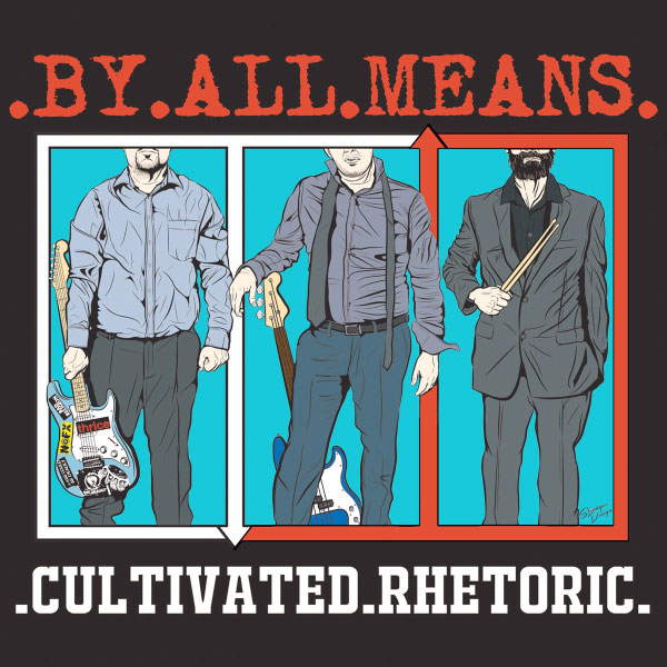 """By All Means stream new album """".Cultivated.Rhetoric."""""""