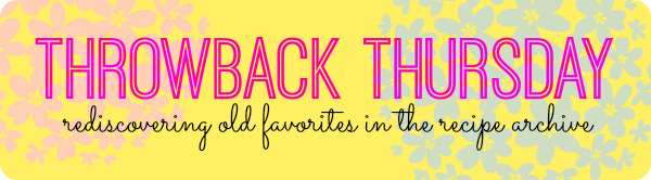 Throwback Thursday No. | Rediscovering Old Favorites in the Recipe Archive