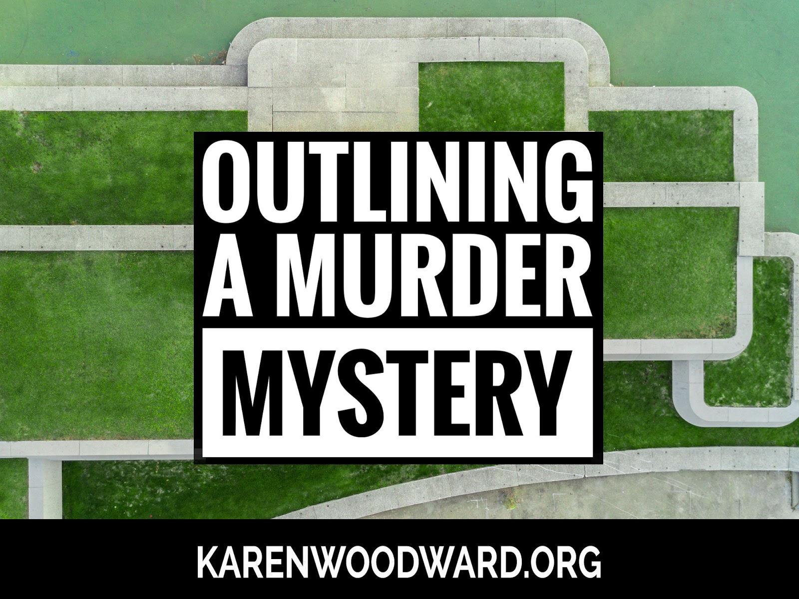 Karen Woodward Outlining A Murder Mystery