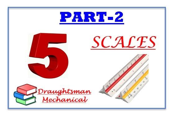 5.2 Type Of Scales in Engineering Drawing | पैमानों का प्रकार की पूरी जानकारी हिंदी में |