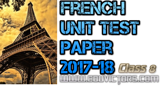 cbse papers questions answers mcq cbse class 8 french unit test paper 2017 18. Black Bedroom Furniture Sets. Home Design Ideas