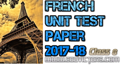 CBSE Class 8 - FRENCH - UNIT TEST Paper (2017-18) (#cbsePapers)