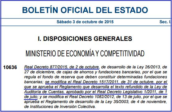 Real Decreto 877/2015, de 2 de octubre, por el que se modifica el Real Decreto 1517/2011, de 31 de octubre, por el que se aprueba el Reglamento que desarrolla el texto refundido de la Ley de Auditoría de Cuentas, aprobado por el Real Decreto Legislativo 1/2011, de 1 de julio