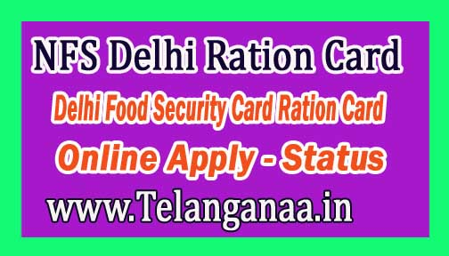 NFS Delhi Ration Card Application Status | Delhi Food Security Card Ration Card