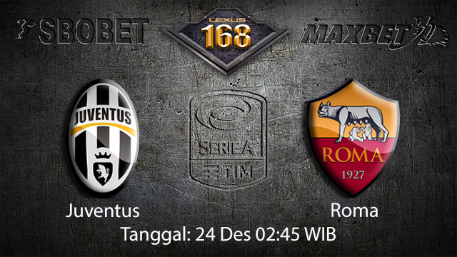 PREDIKSIBOLA - PREDIKSI TARUHAN BOLA JUVENTUS VS AS ROMA 24 Desember 2017 (SERIE A)