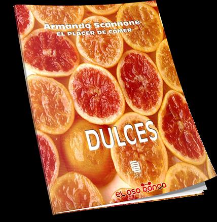 El placer de comer – Dulces – Armando Scannone