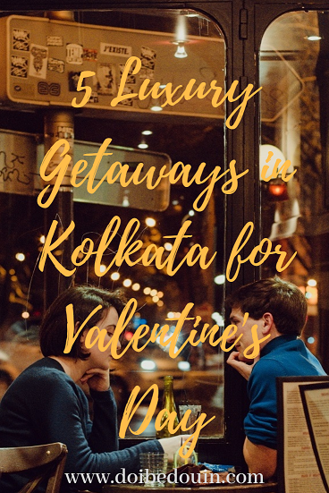 5 Luxury Getaways in Kolkata for Valentine's Day or a Special Celebration
