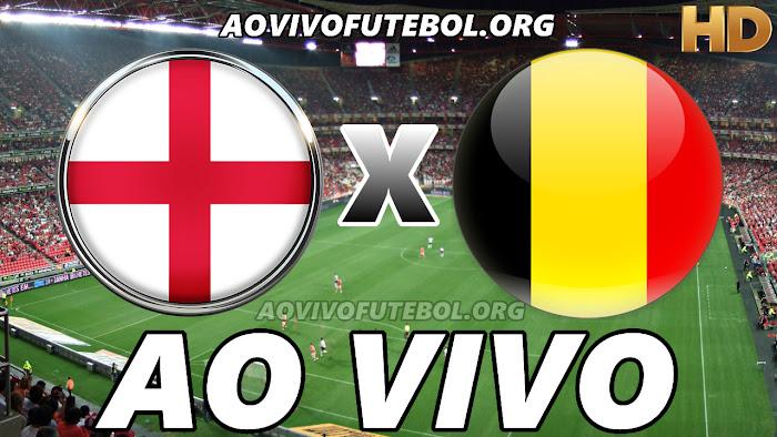 Assistir Inglaterra x Bélgica Ao Vivo HD