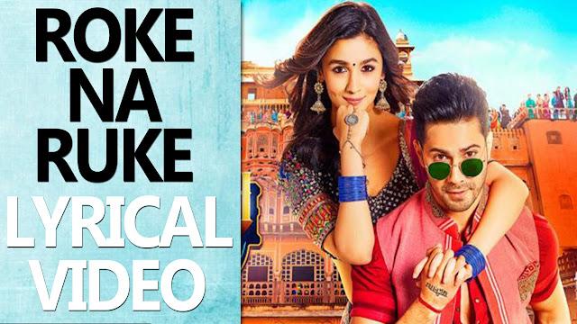 Roke Na Ruke Naina Lyrics Arijit Singh | Varun | Alia | BNNK