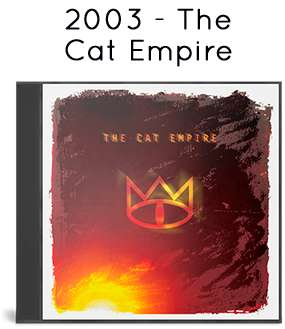 2003 - The Cat Empire