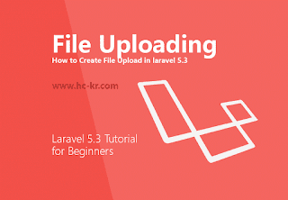 How to Create File Upload in laravel 5.3