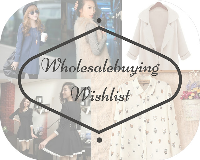 Wholesalebuying Wishlist | bubblybeauty135