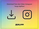 Cara Download Foto dan Video Instagram Tanpa Aplikasi